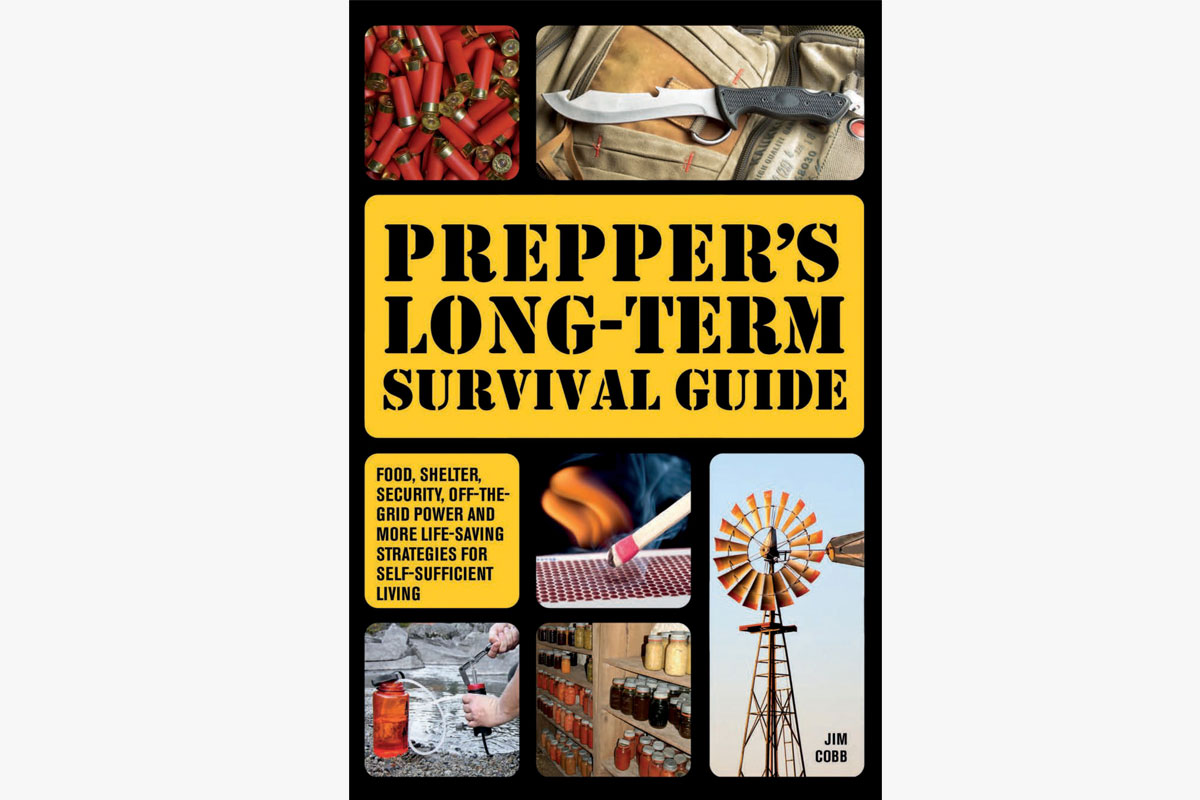 """""""Prepper's Long-Term Survival Guide: Food, Shelter, Security, Off-the-Grid Power and More Life-Saving Strategies for Self-Sufficient Living"""" by Jim Cobb"""